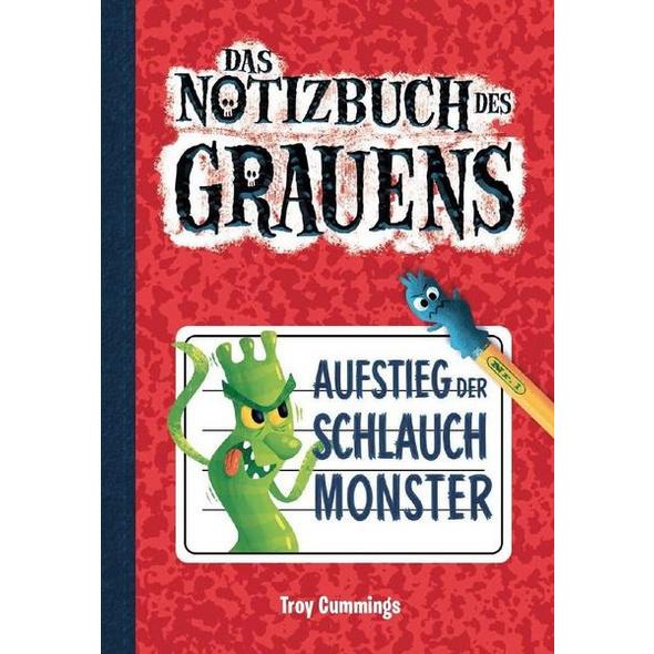 Aufstieg der Schlauchmonster - Notizbuch des Grauens Band 1 - Kinderbücher ab 8 Jahre für Jungen und Mädchen