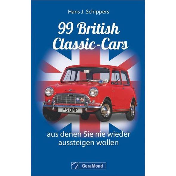 99 British Classic-Cars, aus denen Sie nie wieder aussteigen wollen