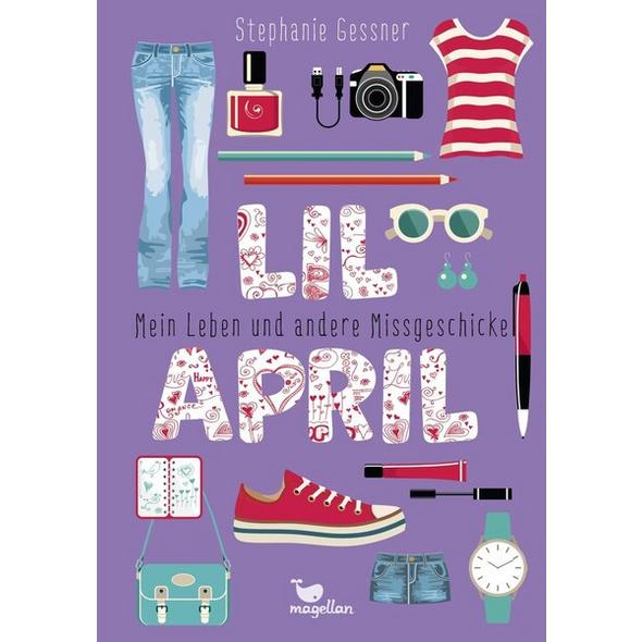Mein Leben und andere Missgeschicke / Lil April Bd. 1